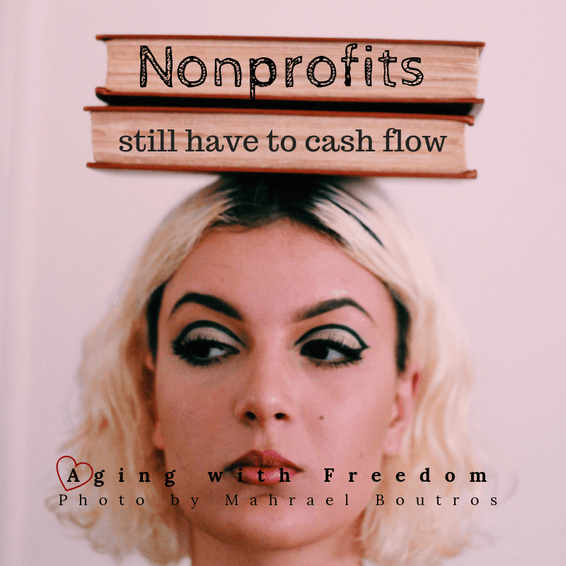 Nonprofits still have to cash flow