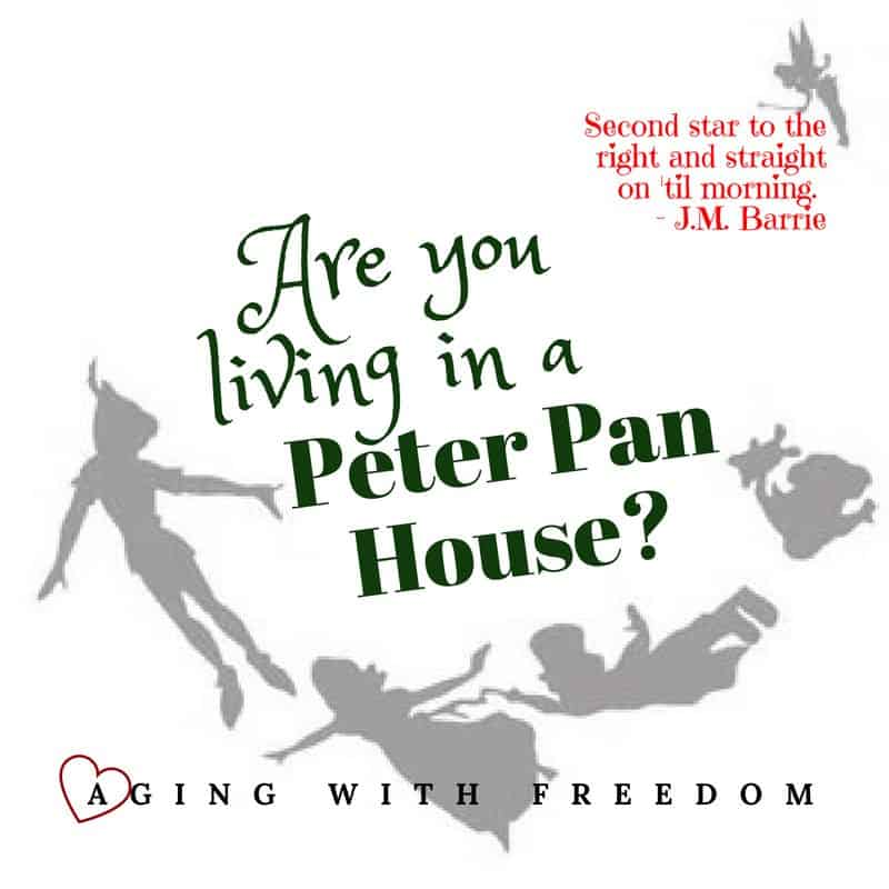Are you living in a peter pan house