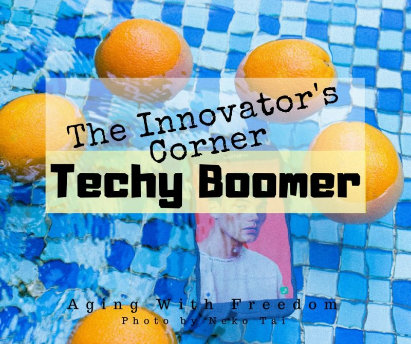 The Innovator's Corner Techy Boomer