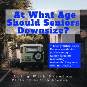 At What Age Should Seniors Downsize