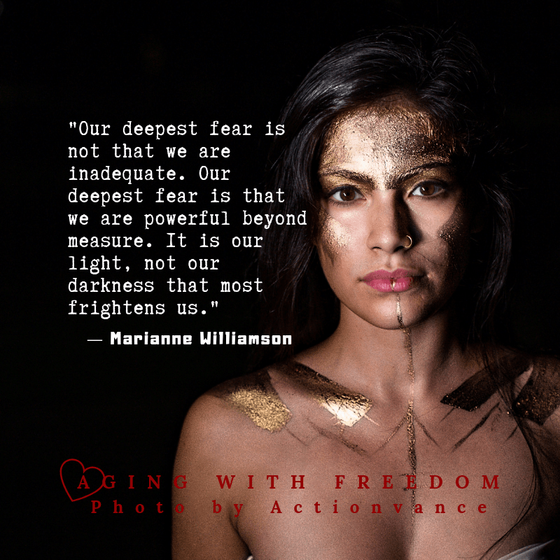 Inspirations, Fun and News, Marianne Williamson, Our deepest fear is not that we are inadequate