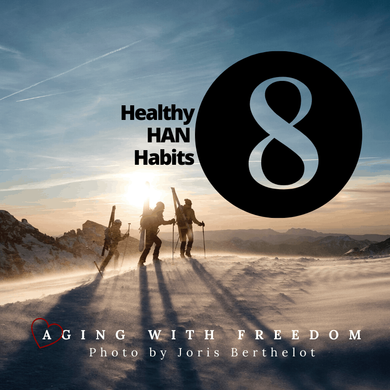 8 Healthy Han Habits Healthy Aging Nettwork (HAN), a list of Japan's 8 Healthy HAN Habits