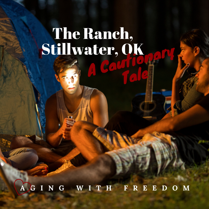 The Ranch Stillwater OK A Cautionary Tale. Aging With Freedom
