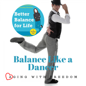 Balance Like a Dancer. Better Balance for Life by Carol Clements