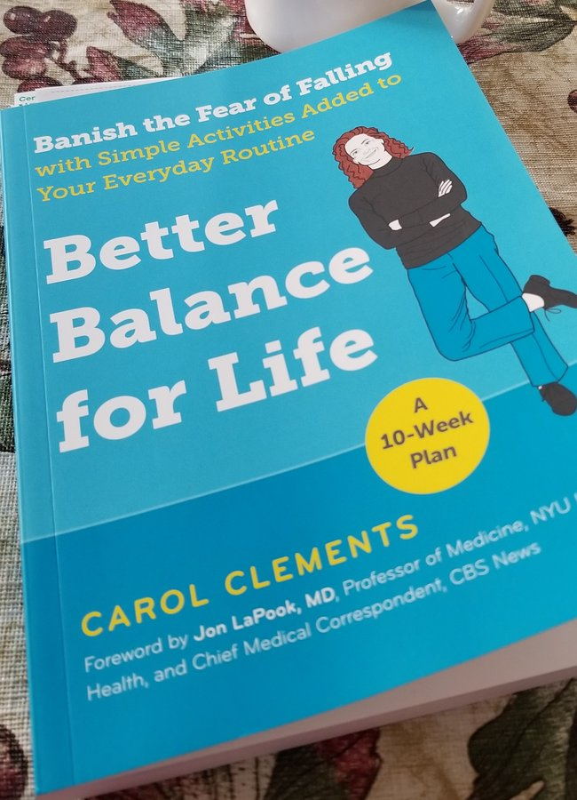 Balance Like a Dancer : Better Balance for Life by Carol Clements